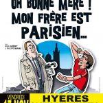 «Oh bonne mère, mon frère est Parisien» – Casino des Palmiers – Hyères – 17/11/2017