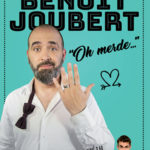 Benoit Joubert «Oh merde…» – Famace Théâtre – Brignoles – 03/11/2018