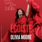 Olivia Moore «Egoïste» – Théâtre Le Colbert – Toulon – 27/04/2019